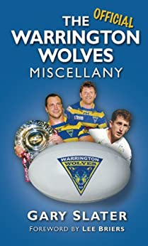 The Warrington Wolves Miscellany by [Slater, Gary]
