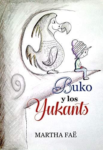 Buko y los Yukants: Aventuras para niños de 9 a 11 años