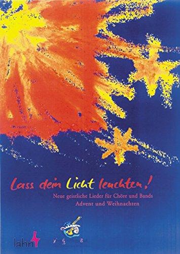 Lass Dein Licht leuchten, Chorbuch (Die Gestaltung Mit Licht)