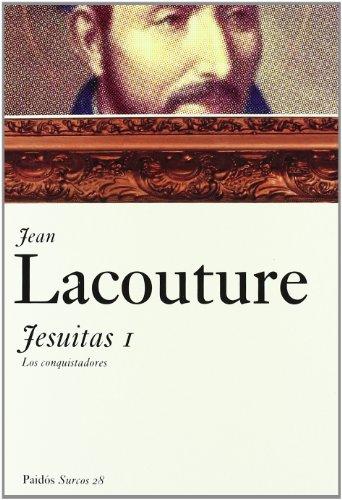 Jesuitas, vol. 1: Los conquistadores (Surcos) por Jean Lacouture