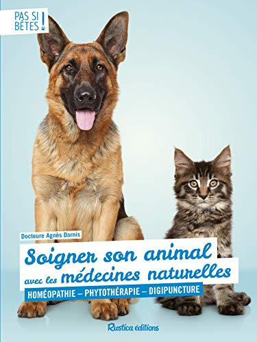 Soigner son animal avec les médecines naturelles : Homéopathie - Phytothérapie - Digipuncture par  (Broché - May 17, 2019)