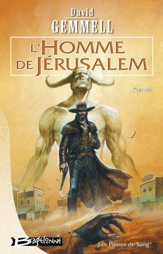 Les Pierres de sang, tome 1 : L'Homme de Jérusalem