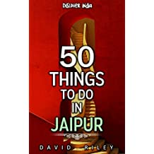 50 things to do in Jaipur (50 Things (Discover India) Book 8) (English Edition)