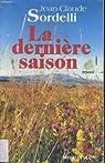 La Dernière Saison par Sordelli