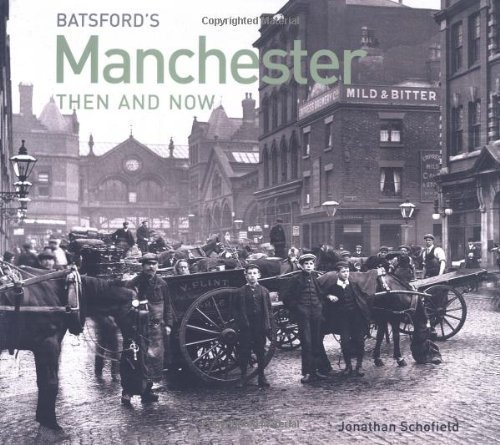 Manchester (Then and Now) by Jonathan Schofield (2009)