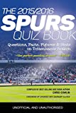 The 2015/2016 Spurs Quiz and Fact Book: Questions, Facts, Figures & Stats on Tottenham's Season (English Edition)