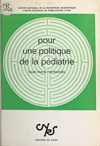 Pour une politique de la pédiatrie : une application des méthodes de micro-analyse des sciences humaines à la prospective hospitalière