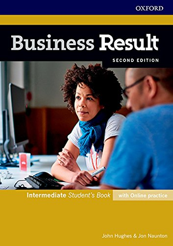 Business Result Intermediate. Student's Book with Online Practice 2ND Edition (Business Result Second Edition) por John Hughes