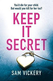 Keep It Secret by [Vickery, Sam]