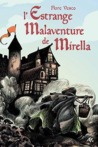 L'estrange malaventure de Mirella (Médium +) par  Flore Vesco