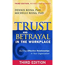 Trust and Betrayal in the Workplace: Building Effective Relationships in Your Organization (English Edition)