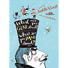 What Are You Glad About? What Are You Mad About?: Poems for When a Person Needs a Poem by Judith Viorst (2016-02-09)