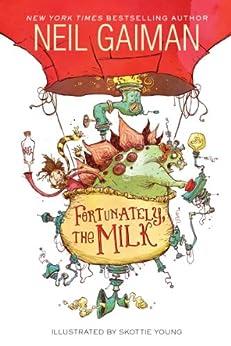 Fortunately, the Milk von [Gaiman, Neil]