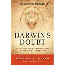 Darwin's Doubt: The Explosive Origin of Animal Life and the Case for Intelligent Design