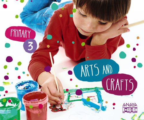 Arts and Crafts 3. (Anaya English) - 9788467848298 por Ana Teresa Oviedo Melgares