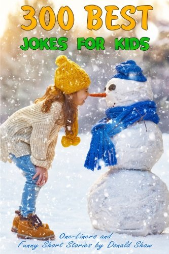 300 Best Jokes for Kids: One-Liners and Funny Short Stories