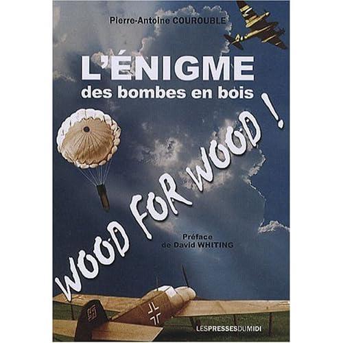 L'énigme des bombes en bois : Wood for wood