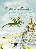 Geschichten aus Drafeenien: Von neugierigen Drachen, verzauberten Meeresungeheuern und mutigen Rittern