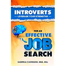 Introverts: Leverage Your Strengths for an Effective Job Search (English Edition)