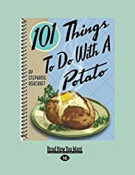 101 Things to do with a Potato by Stephanie Ashcraft (2013-05-13)