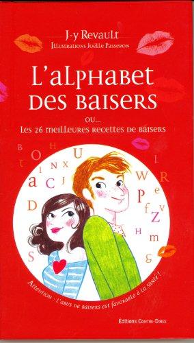 L'alphabet des baisers : Ou les 26 meilleures recettes de baisers