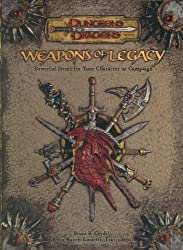 Weapons of Legacy (Dungeons & Dragons d20 3.5 Fantasy Roleplaying Supplement) by Bruce R. Cordell (2005-07-08)