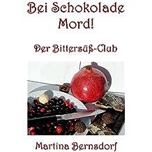 Bei Schokolade Mord!: Der Bittersüß-Club