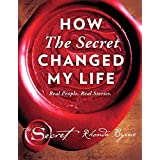 How The Secret Changed My Life: Real People. Real Stories. (English Edition)
