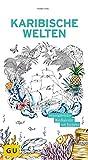 Karibische Welten: Immerwährender Wandkalender zum Ausmalen (GU Kreativ Non Book Spezial)