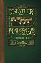 Dispatches from Wondermark Manor, Volume I