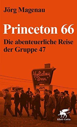 Princeton 66: Die abenteuerliche Reise der Gruppe 47