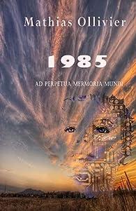 1985 par Mathias Ollivier
