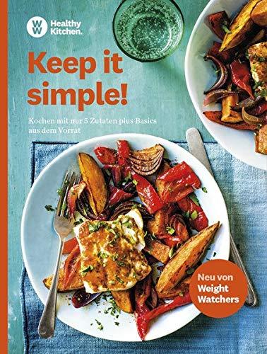 WW - Keep it simple: Kochen mit nur 5 Zutaten plus Basics aus dem Vorrat