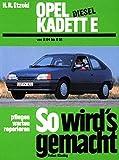 So wird's gemacht. Pflegen - warten - reparieren: So wird's gemacht, Bd.52, Opel Kadett E Diesel 54...