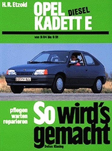 So wird\'s gemacht. Pflegen - warten - reparieren: So wird\'s gemacht, Bd.52, Opel Kadett E Diesel 54 PS (ab Sept. \'84)