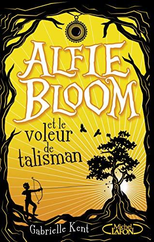 Alfie Bloom - tome 2 Et le voleur de talisman (2)