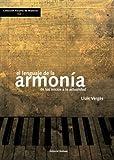 El Lenguaje de la armonía: De los inicios a la actualidad (Colección Escuela de Músicos)