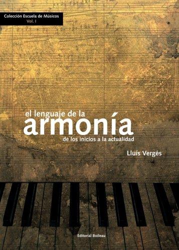 El Lenguaje de la armonía: De los inicios a la actualidad por Lluís Vergés