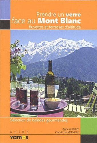 Prendre un verre face au Mont Blanc par Agnès Couzy, Claude de Merville
