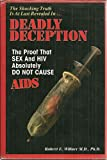 Deadly Deception the Proof That Sex And HIV Absolutely Do Not Cause AIDS by Robert E. Willner (1994-09-02)