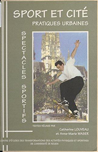 Livre Sport et Cité : Pratiques urbaines, spectacles sportifs pdf epub