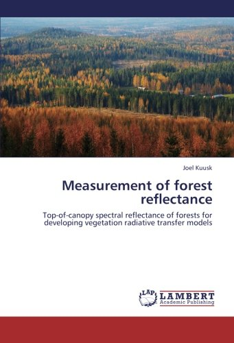 Canopy Top (Measurement of forest reflectance: Top-of-canopy spectral reflectance of forests for developing vegetation radiative transfer models)