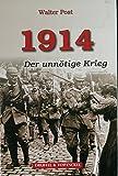 1914: Der unnötige Krieg - Walter Post