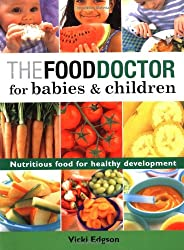 The Food Doctor for Babies & Children: Nutritious Food for Healthy Development