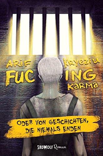 Fucking Karma: Oder von Geschichten, die niemals enden