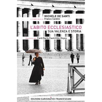 L'abito Ecclesiastico: Sua Valenza E Storia