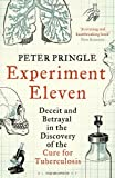 Experiment Eleven: Deceit and Betrayal in the Discovery of the Cure for Tuberculosis