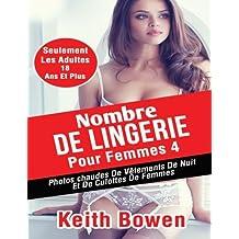 Nombre De Lingerie Pour Femmes 4: Photos Chaudes De Vêtements De Nuit Et De Culottes De Femmes