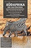 Reiseführer Südafrika - Der handliche Guide für Individualreisende mit Mietwagen: Mit Reise Route, Reisetipps (inkl. Hoteltipps) & Impressionen für deinen Südafrika Roadtrip, mit über 100 Reisebildern - Robin Runck