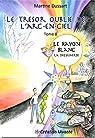 Le trésor oublié de l'arc-en-ciel, tome 8 : Le Rayon Blanc par Dussart